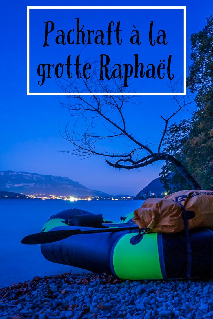 Packraft A La Grotte Raphael En 2020 Lac Du Bourget Grotte Le Bourget