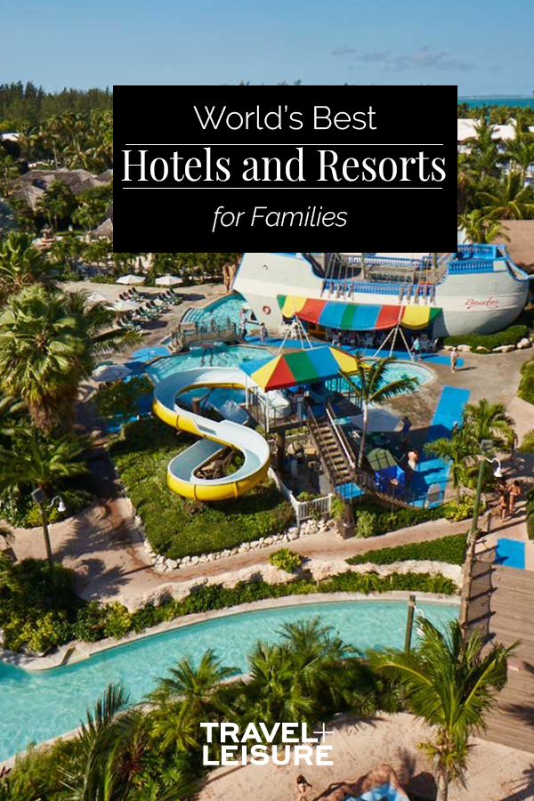 World S Best Awards 2018 The Best Family Hotels And Resorts Family Resorts Best Family Resorts Family Vacation Destinations