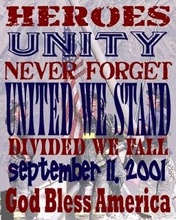 Heroes unity, Never forget, United we stand, Divided we fall, September 11 2001, God Bless America