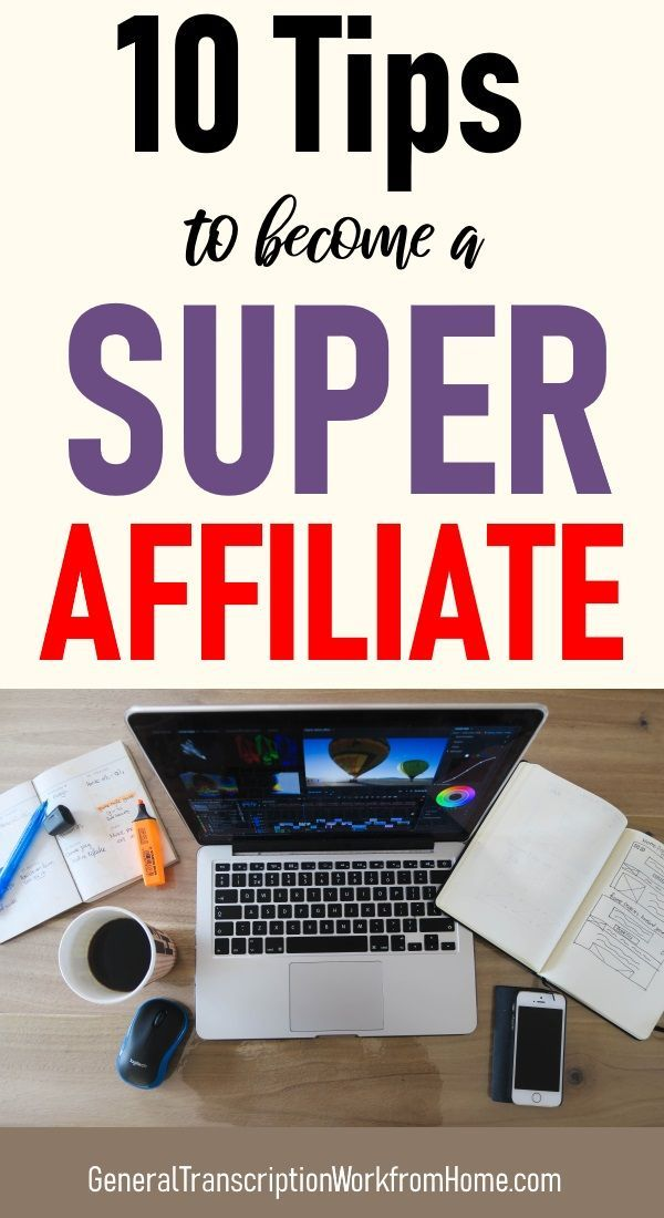 10 Tips to Become a Super Affiliate
