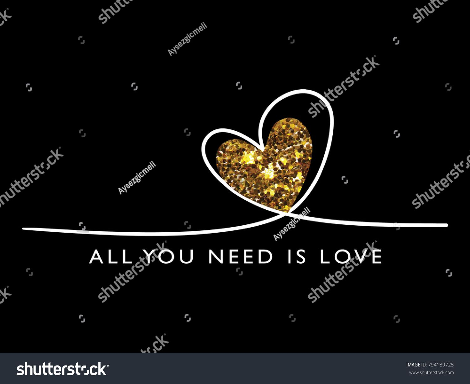 All You Need Is Love Quote With Gold Glitter Textured Heart