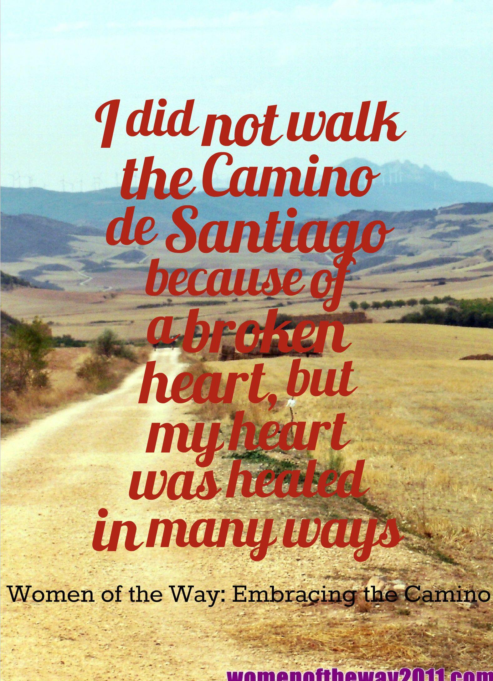 1ce49d5b456a I did not walk the Camino de Santiago because of a broken heart