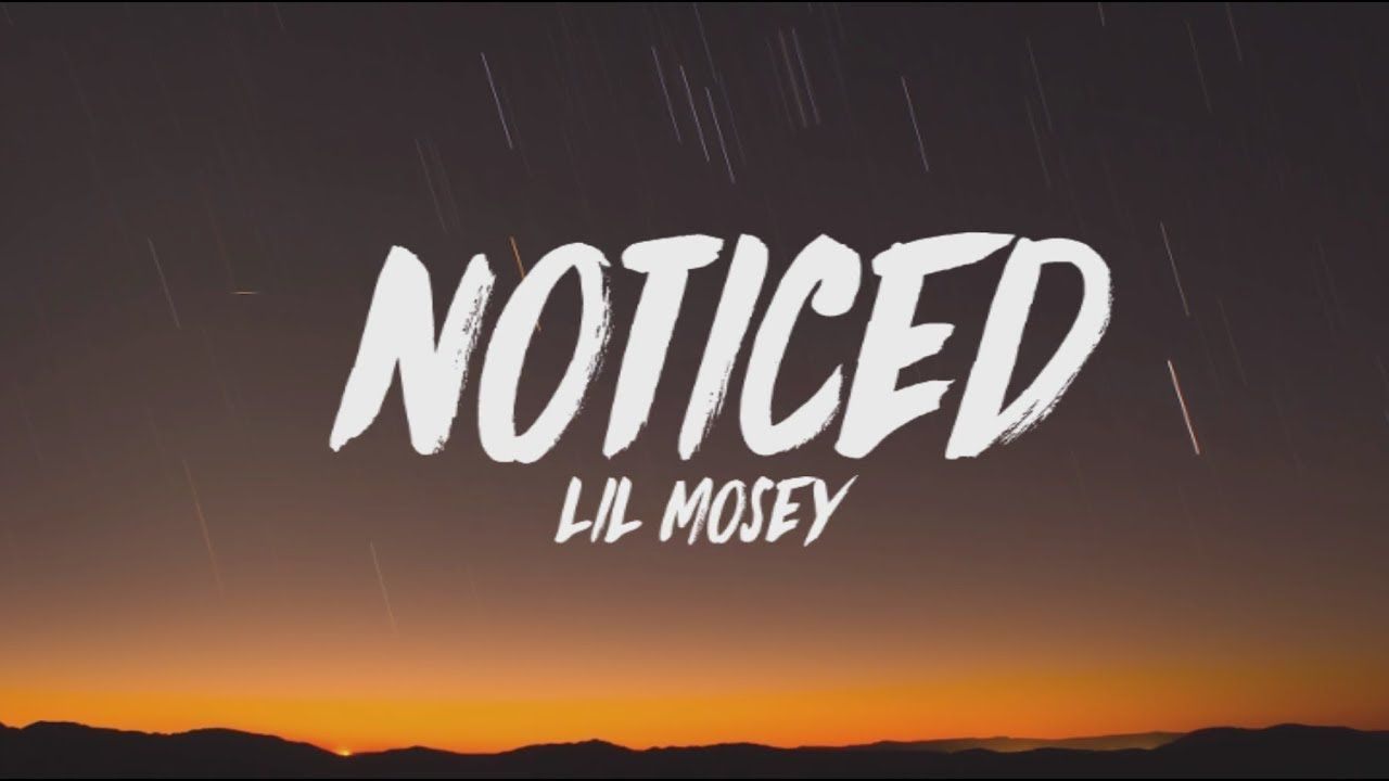 Lil Mosey - Noticed (Lyrics) | music in 2019 | Spotify