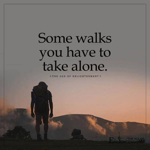 Positive Quotes : Some walks you have to take alone. ift.tt