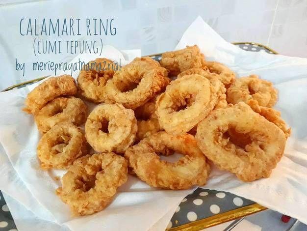 Resep Cumi Goreng Tepung Calamari Ring Oleh Merie Prayatna Mazrial Resep Resep Makanan Makanan Calamari