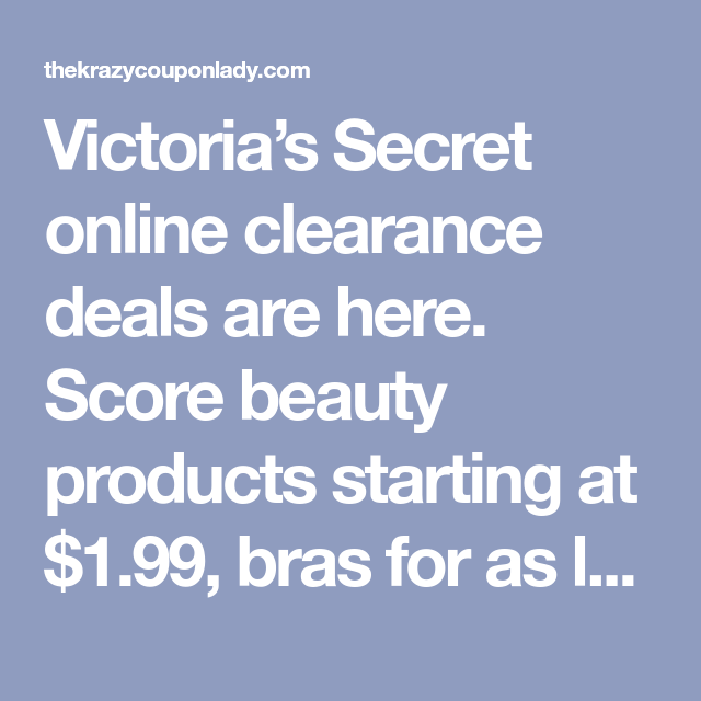 Victoria S Secret Clearance Starting At 1 99 Victoria Secret Victoria Secret Online Clearance