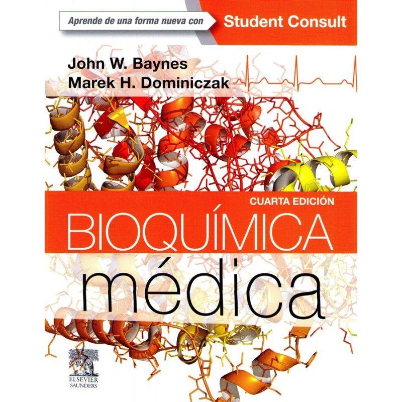 Bioquímica Médica Cuarta Edición John W Baynes Marek H Dominiczak Topogràfic 577 1 Bay Novetatscraiubmedicina Medica Books Book Cover