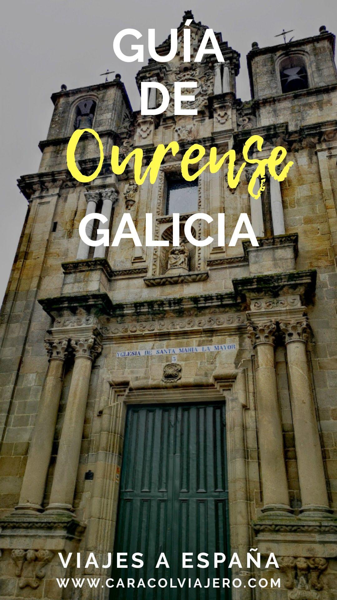 Qué Visitar En Ourense Capital Caracol Viajero Viajes A Irlanda Viajar Por España Viajeros