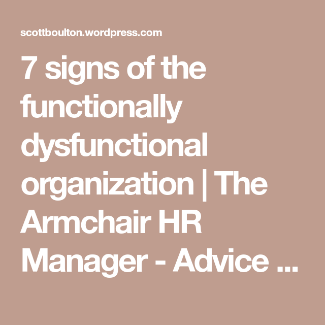 7 signs of the functionally dysfunctional organization ...