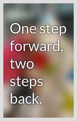 One Step Forward Two Steps Back One Step Forward Two Steps Back