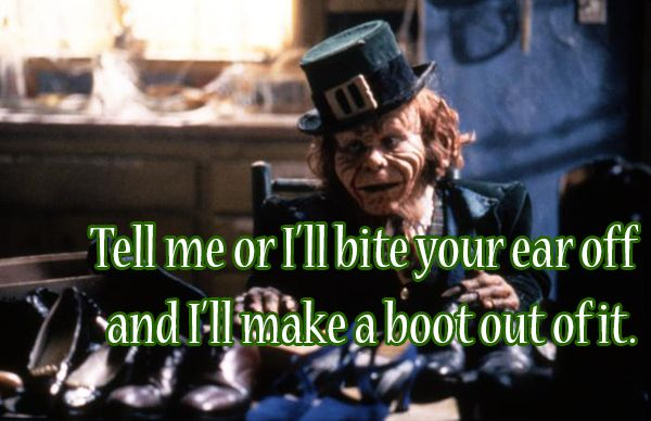 """I know what I want to watch this weekend! The 10 Most WTF """"Leprechaun"""" Quotes"""