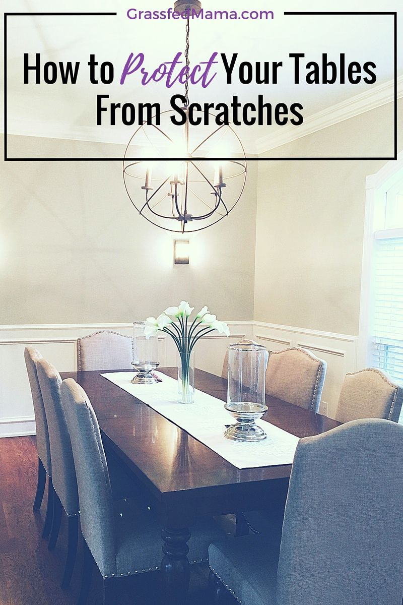How To Protect Your Tables From Scratches