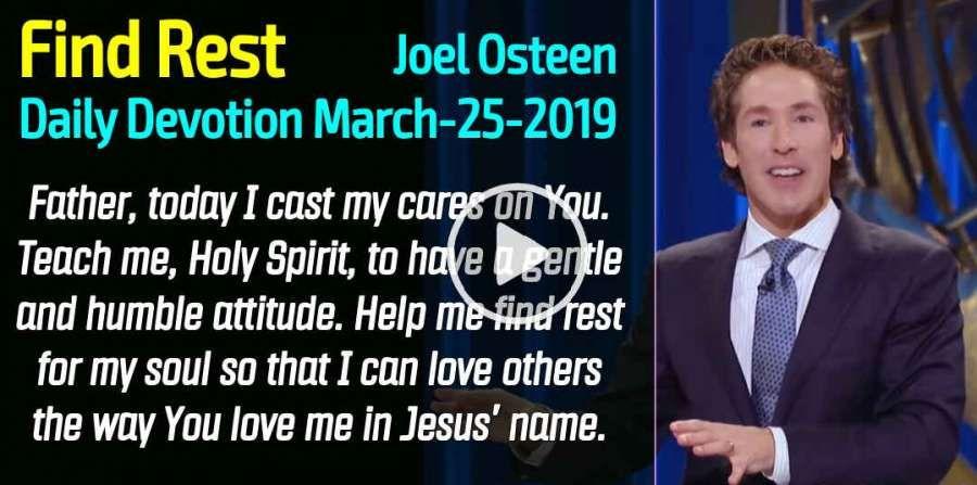Find Rest - Joel Osteen Daily Devotion (March-25-2019) | Joel Osteen