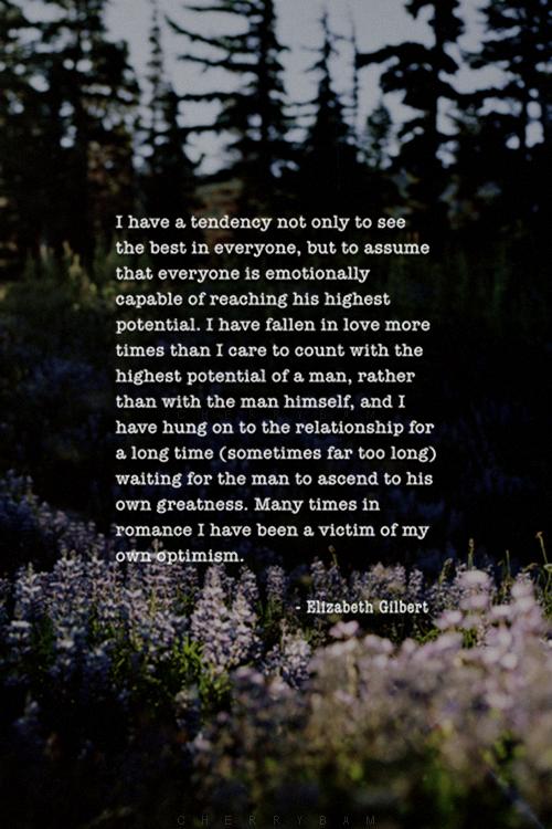 -Elizabeth Gilbert