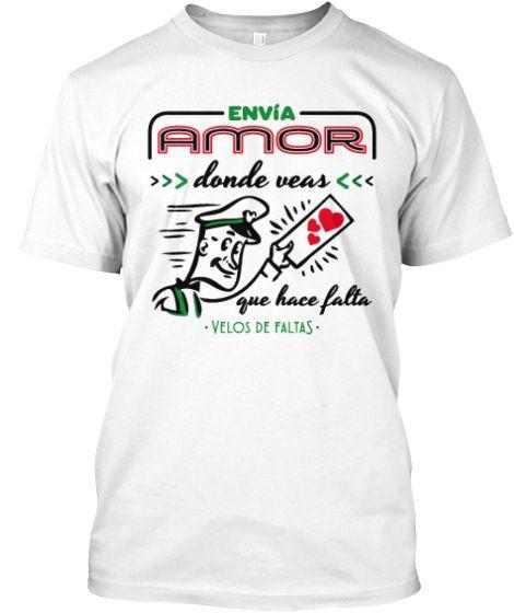Envia amor  donde hace falta T-Shirt