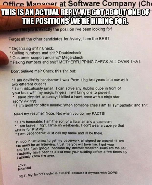 The best resume ever Too bad I would burn this and not hire him