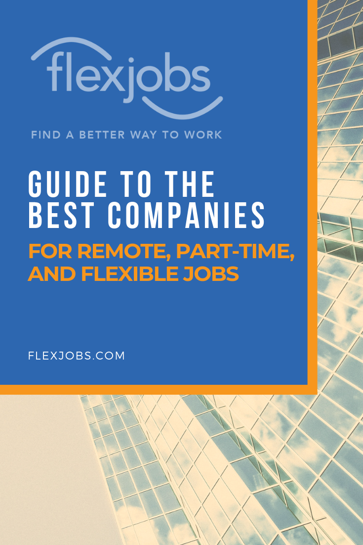 Use The Best And Most Comprehensive Free List Of Companies Including The Top 100 Companies For Flexible Jobs To Fi Flexible Jobs Companies Hiring Flexibility