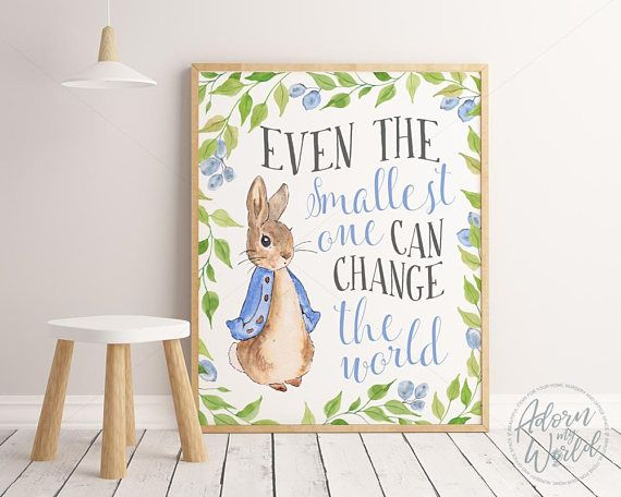 Even the smallest one can change the world -Peter Rabbit Nursery Prints Nursery Wall  sc 1 st  Pinterest & Even the smallest one can change the world -Peter Rabbit Nursery ...