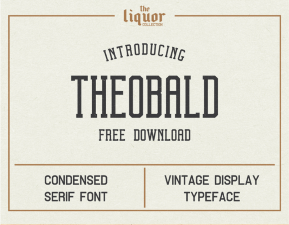 The Theobald is a vintage condensed typeface. It was