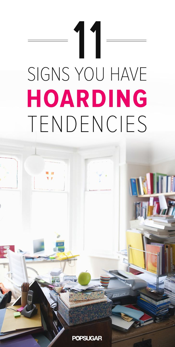 11 signs you have hoarding tendencies | cleaning & organization