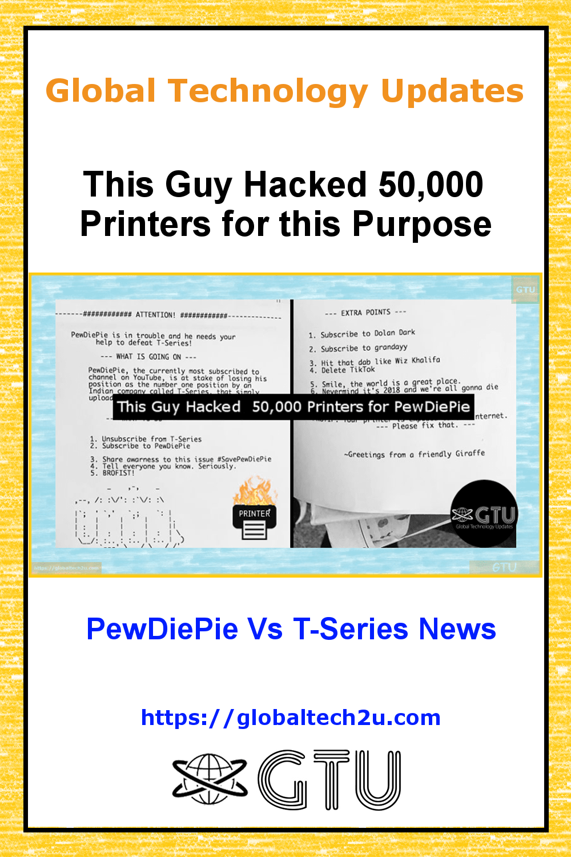 This Guy Hacked 50 000 Printers To Promote Pewdiepie Youtube Channel Pewdiepie Youtube Pewdiepie Guys