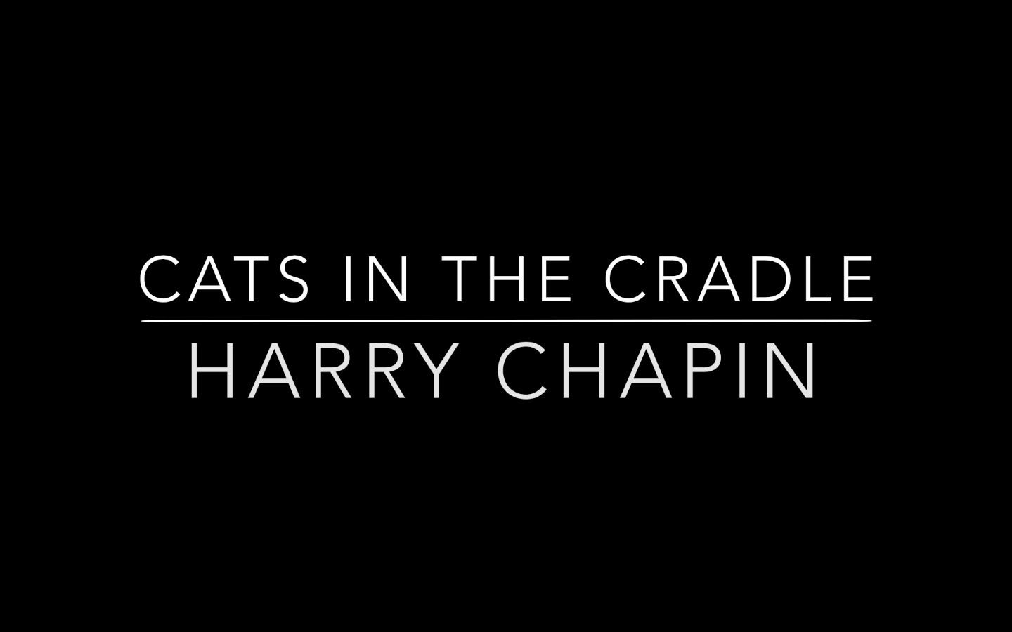 Cats In The Cradle Harry Chapin Hd With Lyrics Lo Music 1960 S Classics Music Lyrics Lyrics Music Heals