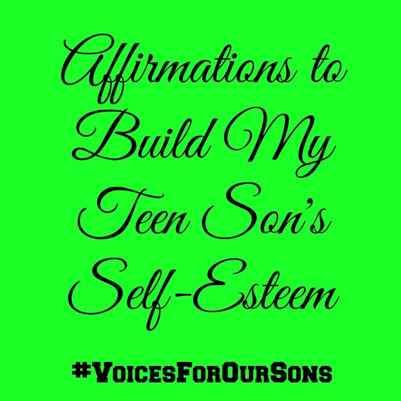 Photo of Affirmations To Build My Teen Son's Self Esteem #VoicesForOurSons #Affirmations …