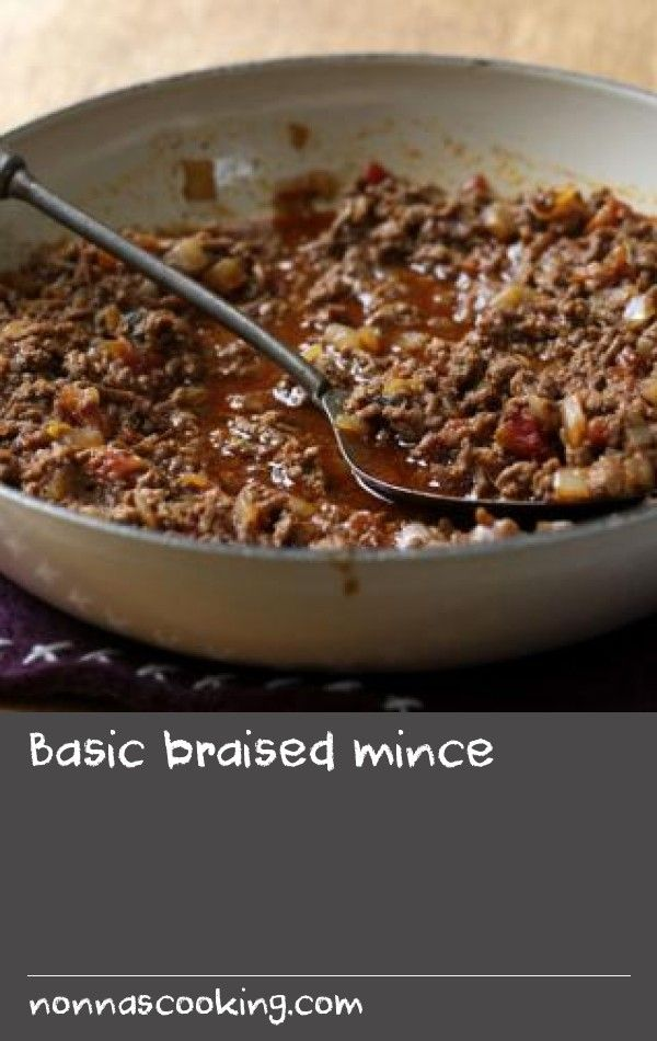 Basic Braised Mince Recipe In 2020 Easy Mince Recipes Food