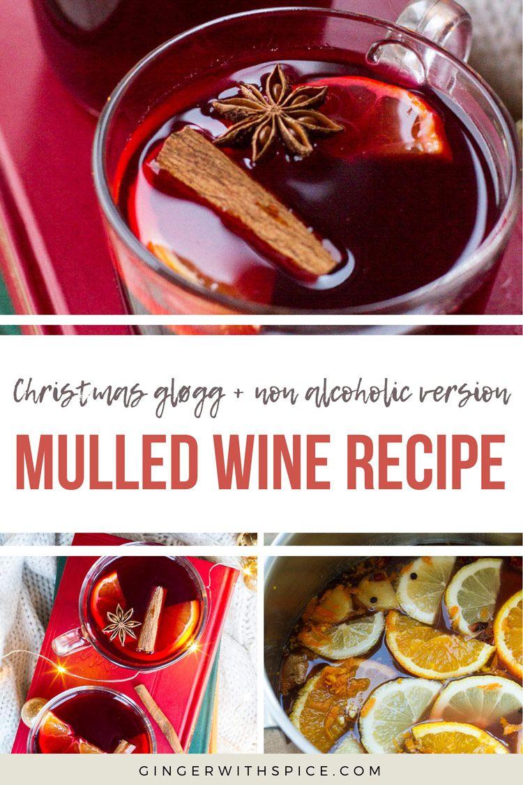 Mulled Wine Recipe Nordic Glogg Non Alcoholic Recipe In 2020 Wine Recipes Mulled Wine Recipe Mulled Wine