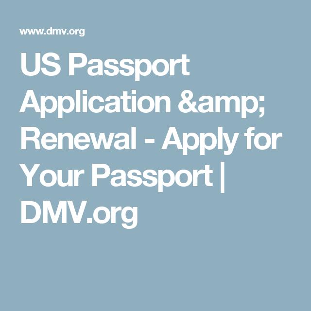 Us Passport Application  Renewal  Apply For Your Passport  Dmv