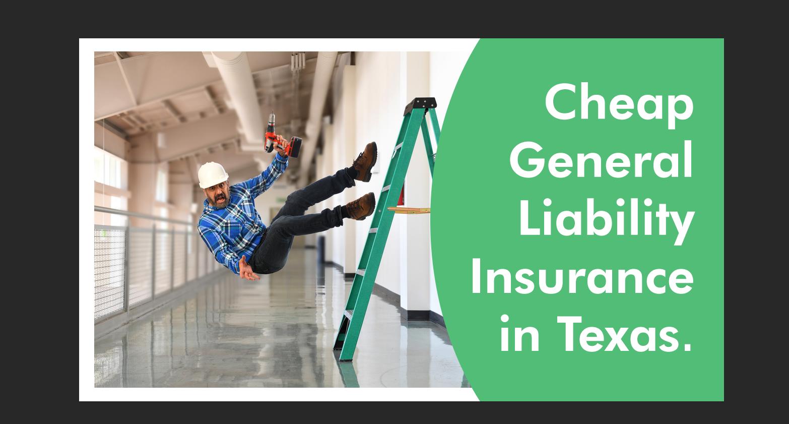 Cheap General Liability Insurance Companies In Texas Liability