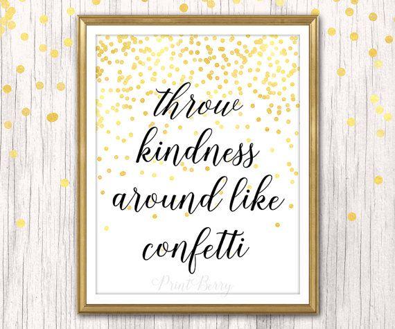Items similar to Printable quote art Kindness quotes Printable quotes Printable art Throw kindness around like confetti Printable decor printable design on Etsy