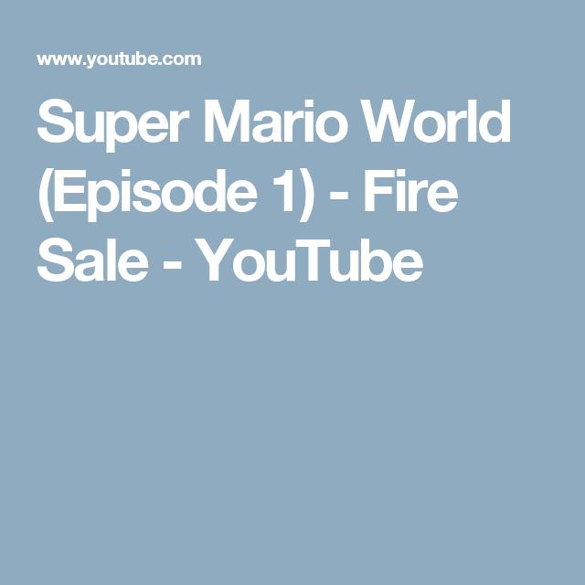 Super Mario World (Episode 1) - Fire Sale - YouTube