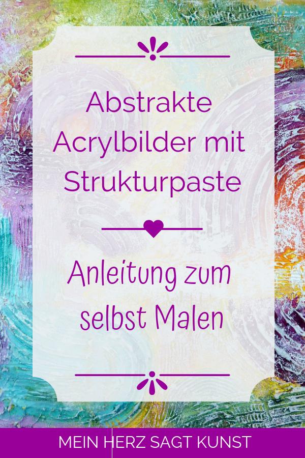 Abstrakte Bilder mit Strukturpaste selbst Malen | Mein Herz sagt Kunst