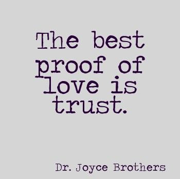 The Best Proof Of Love Is Trust Dr Joyce Brothers Quote
