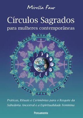 Circulos Sagrados Para Mulheres Contemporaneas Com Imagens