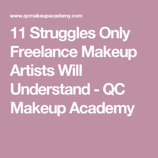 11 Struggles Only Freelance Makeup Artists Will Understand