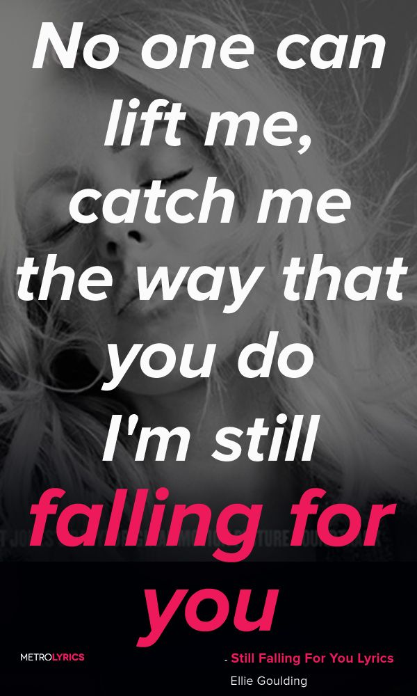 Lyric good song lyrics for photo captions : Ellie Goulding - Still Falling For You Lyrics and Quotes Beautiful ...