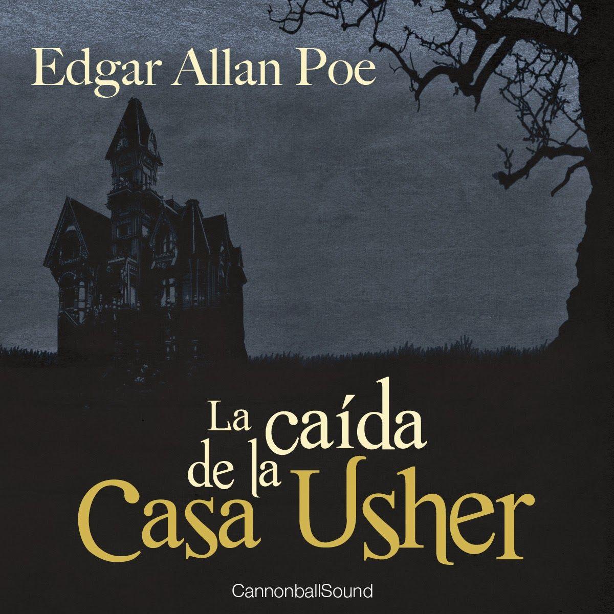 La Caida De La Casa Usher Edgar Allan Poe Audio Libros