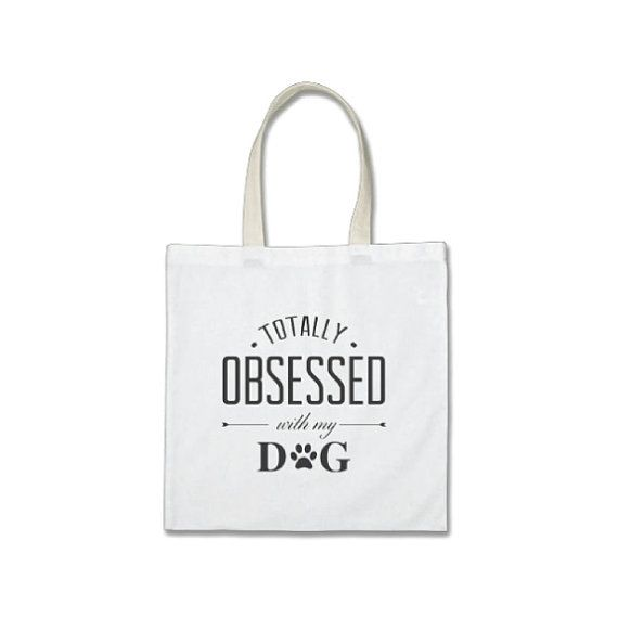 Totally Obsessed With My Dog Tote Bag by FINandLIL on Etsy, $15.00  #FINandLIL