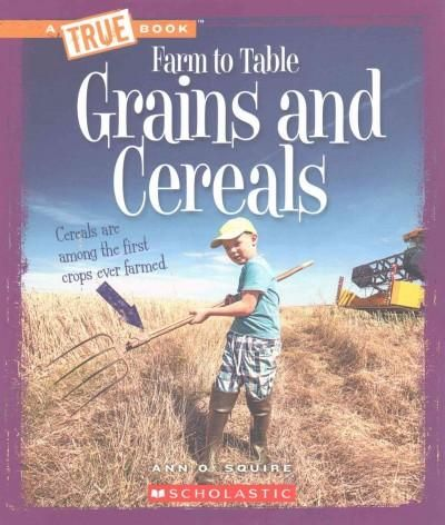 Grains and Cereals: Farm to Table
