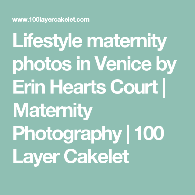 Lifestyle maternity photos in Venice by Erin Hearts Court | Maternity Photography | 100 Layer Cakelet