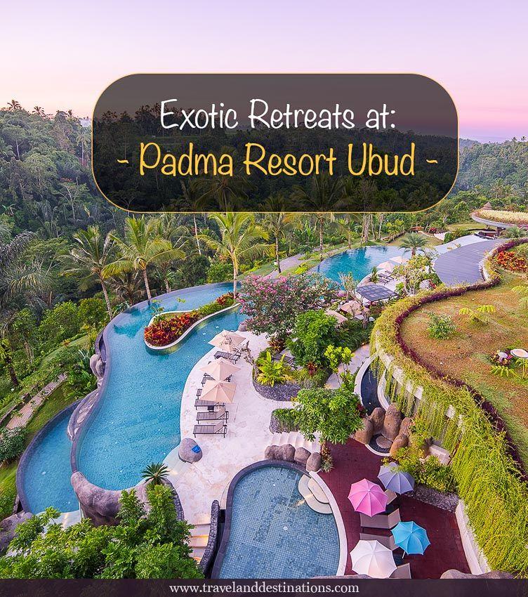 Exotic Retreats at Padma Resort Ubud in Bali
