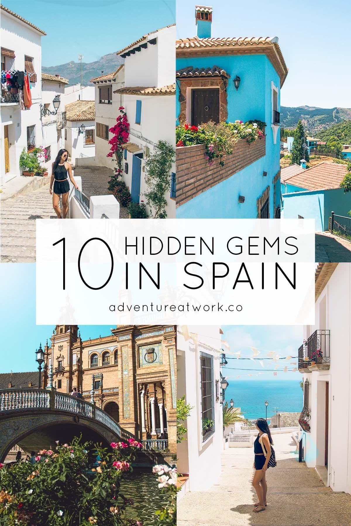 10 Hidden Gems In Spain That You Need To Visit - Adventure at Work #Spain