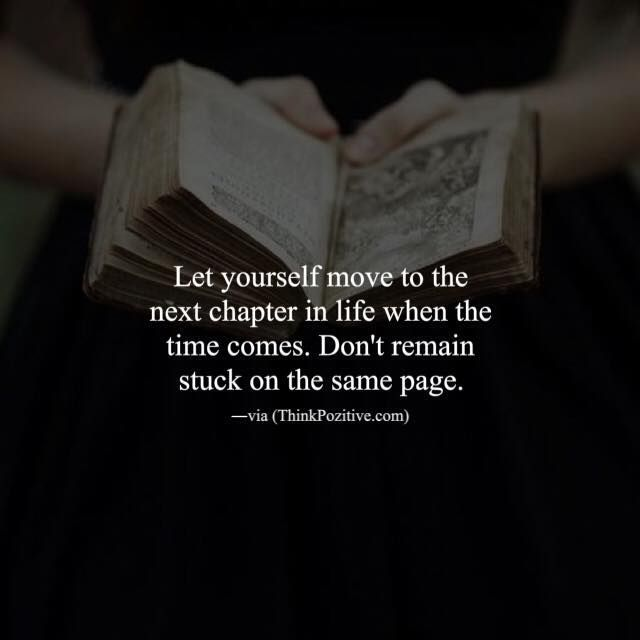 Time To Move On Quotes Positive Quotes  Let Yourself Move To The Next Chapter In Life When .
