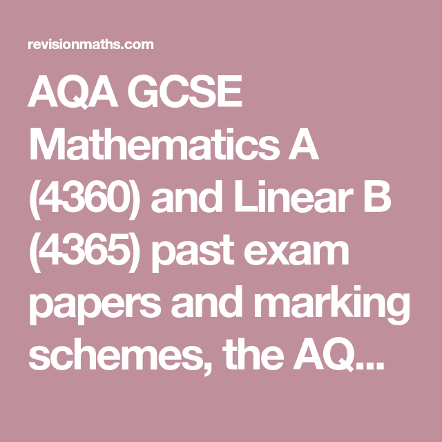 AQA GCSE Mathematics A (4360) and Linear B (4365) past exam papers ...