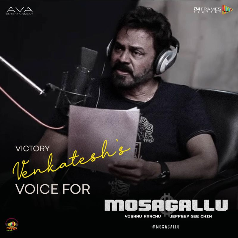 Venkatesh Voiceover For Vishnu Manchu's Mosagallu