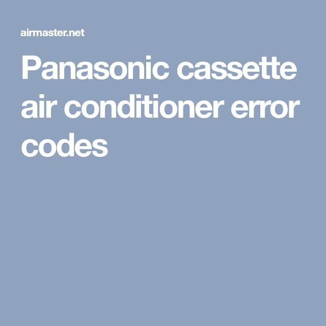 Panasonic cassette air conditioner error codes | AirMaster
