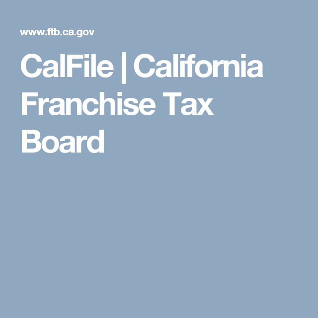 CalFile | California Franchise Tax Board | Financial Info