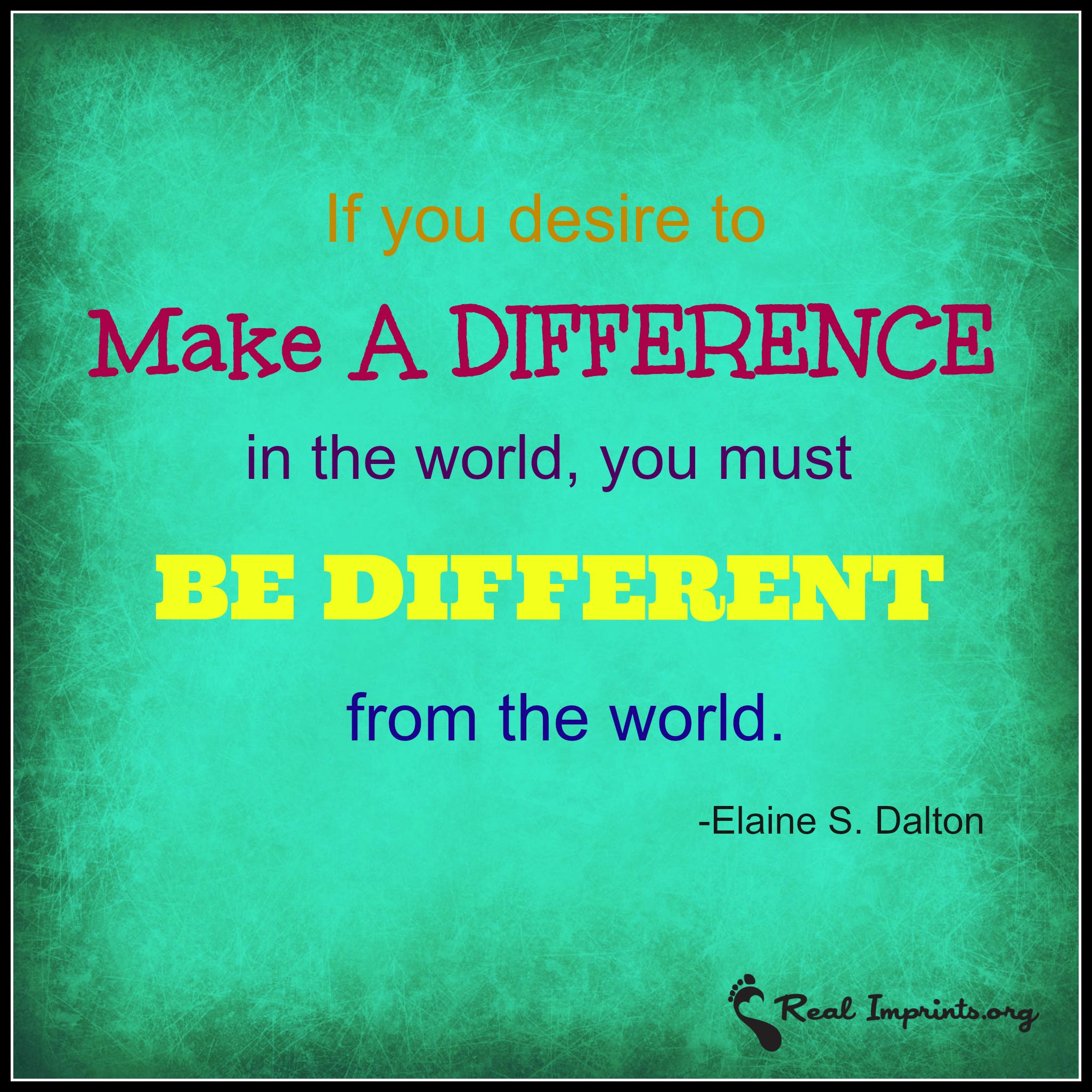 Making A Difference Quotes Be Different  Make A Difference  Quotes  Pinterest